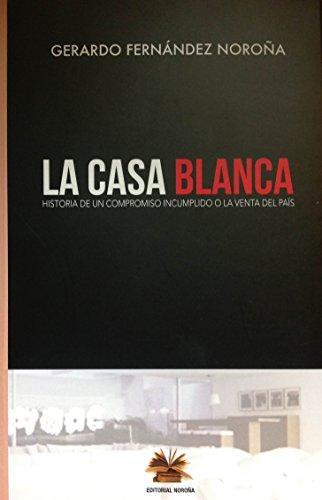 Portada del libro La Casa Blanca de Gerardo Fernández Noroña