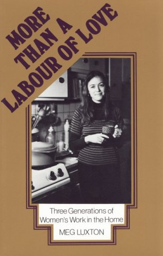 More than a Labour of Love: Three Generations of Women's Work in the Home