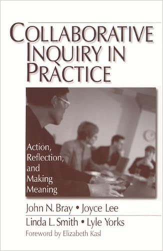 Collaborative Inquiry in Practice: Action, Reflection, and Making Meaning written by John Bray