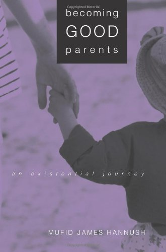 Becoming Good Parents: An Existential Journey (Suny Series, Alternatives in Psychology)