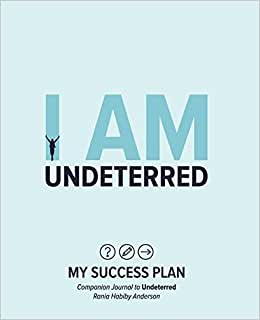 I Am Undeterred: My Success Plan