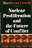 Nuclear Proliferation and the Future of Conflict (0029331560) by Van Creveld, Martin