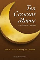 Ten Crescent Moons (Moonquest)