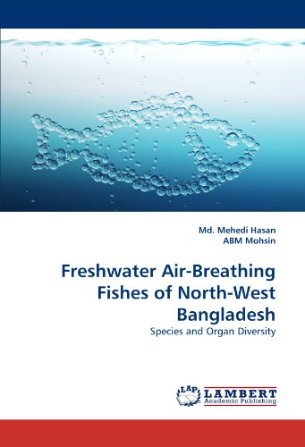 Freshwater Air-Breathing Fishes of North-West Bangladesh: Species and Organ Diversity PDF
