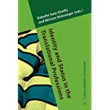 Identity and Status in the Translational Professions (Benjamins Current Topics)
