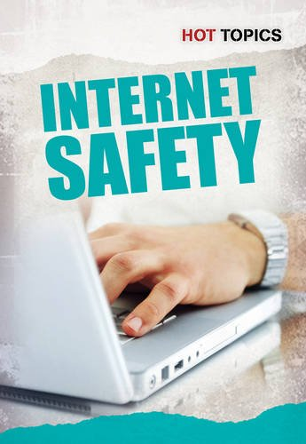 Internet Safety (Hot Topics)