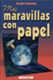 Mas maravillas con papel (MANUALIDADES) (Spanish Edition)