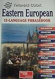 Eastern European 12-language Phrasebook: Bulgarian, Croatian, Czech, Estonian, Hungarian, Latvian, Lithuanian, Polish, Romanian, Russian, Slovenian and Ukrainian