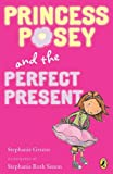 Princess Posey and the Perfect Present: Book 2 (Princess Posey, First Grader)