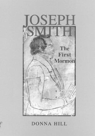 Joseph Smith: The First Mormon