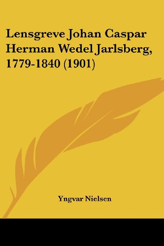 Lensgreve Johan Caspar Herman Wedel Jarlsberg, 1779-1840 (1901)