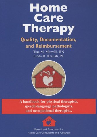 Home Care Therapy: Quality, Documentation, and Reimbursement
