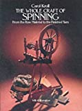 cover of The Whole Craft of Spinning: From the Raw Material to the Finished Yarn