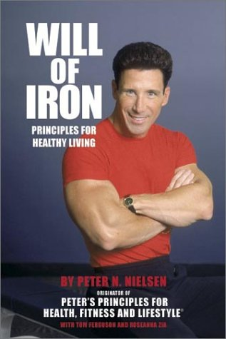 Will of Iron: Principles for Healthy Living