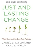 img - for Just and Lasting Change: When Communities Own Their Futures book / textbook / text book