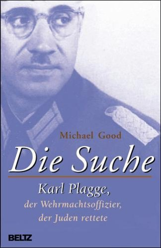 Die Suche. Karl Plagge, der Wehrmachtsoffizier, der Juden rettete