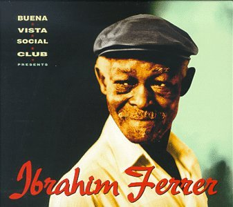 Buena Vista Social Club - Buena Vista Social Club Presents Ibrahim Ferrer - Zortam Music