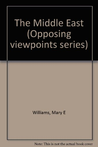 The Middle East (Opposing Viewpoints)