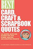 Best Card, Craft & Scrapbook Quotes: 101 Quotes, Quips and Sayings for your Hybrid, Crafting and Digital Scrapbooking Projects