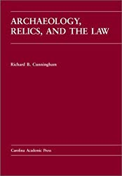 Archaeology, Relics, and the Law (Carolina Academic Press Law Casebook Series)