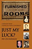 img - for [Just My Luck?: A Memoir from a Habitual Non-Conformist] (By: Irv Zuckerman) [published: October, 2006] book / textbook / text book