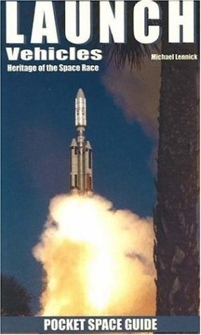 Launch Vehicles Pocket Space Guide: Heritage of the Space Race (Pocket Space Guides)