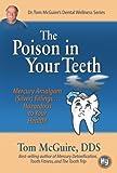 Poison in Your Teeth: Mercury Amalgam (Silver) Fillings...Hazardous to Your Health!