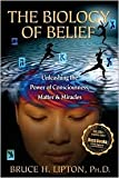 The Biology of Belief 13th (thirteenth) edition Text Only