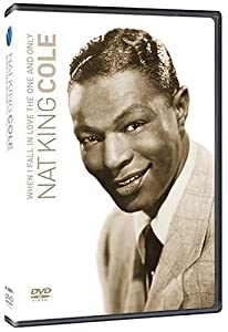 "Nat ""King"" Cole: When I Fall in Love - The One and Only"