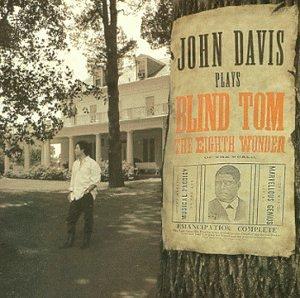 John Davis Plays Blind Tom: The Eighth Wonder