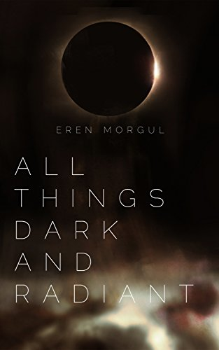 All Things Dark And Radiant by Eren Morgul ebook deal