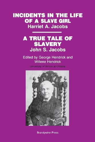 Incidents in the Life of a Slave Girl, by Harriet A. Jacobs: A True Tale of Slavery by John S. Jacobs