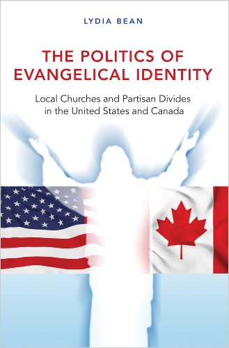 The Politics of Evangelical Identity: Local Churches and Partisan Divides in the United States and Canada