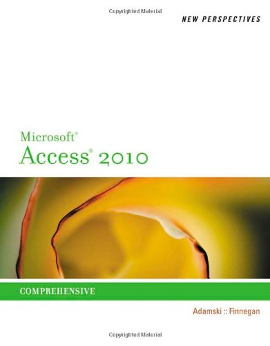 New Perspectives on Microsoft Access 2010, Comprehensive...