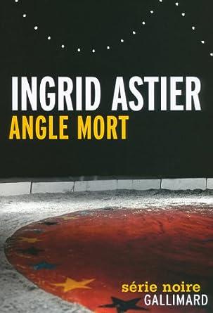 Angle mort- Ingrid Astier 41NGzVQjj6L._SY445_