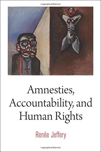 Amnesties, Accountability, and Human Rights (Pennsylvania Studies in Human Rights) PDF