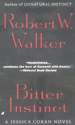 Bitter Instinct, Robert W. Walker