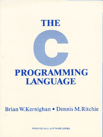 The C Programming Language, Brian W. Kernighan; Dennis M. Ritchie