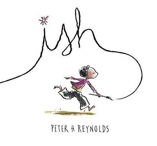 Ish (Creatrilogy): Peter H. Reynolds: 9780763623449: Amazon.com: Books