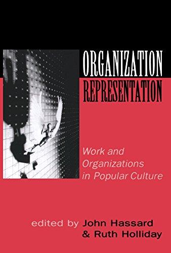 Organization-Representation: Work and Organizations in Popular Culture