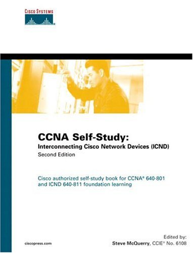 CCNA Self-Study: Interconnecting Cisco Network Devices (ICND) 640-811, 640-801