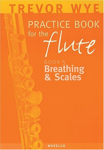 Breathing & Scales: 5 (Practice Book for the Flute)