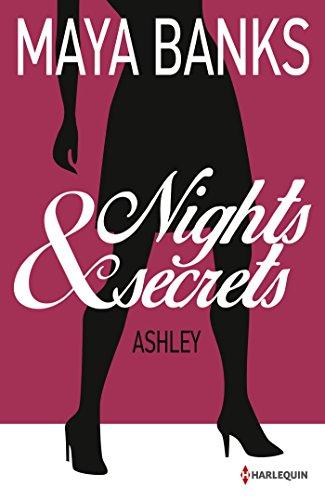 Maya Banks - Ashley : T3 - Nights & Secrets (French Edition)