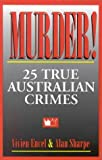 Murder! 25 True Australian Crimes
