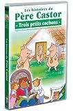 Les Histoires du Père Castor - 3/26 - Trois petits cochons