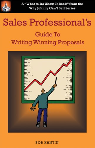 Sales Professional's Guide to Writing Winning Proposals (What to Do about It Book)