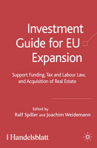 Investment Guide for EU Expansion: Support Funding, Tax and Labour Law, and Acquisition of Real Estate