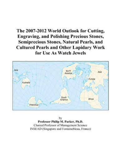 the-2007-2012-world-outlook-for-cutting-engraving-and-polishing-precious-stones-semiprecious-stones-