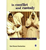 img - for [(In Conflict and Custody: Therapeutic Counselling for Women)] [Author: Rani Dhavan Shankardass] published on (April, 2012) book / textbook / text book