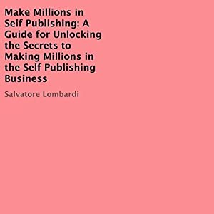 Make Millions in Self Publishing Audiobook